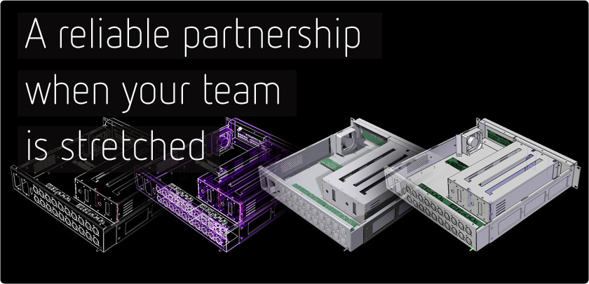 A reliable partnership when your team is stretched